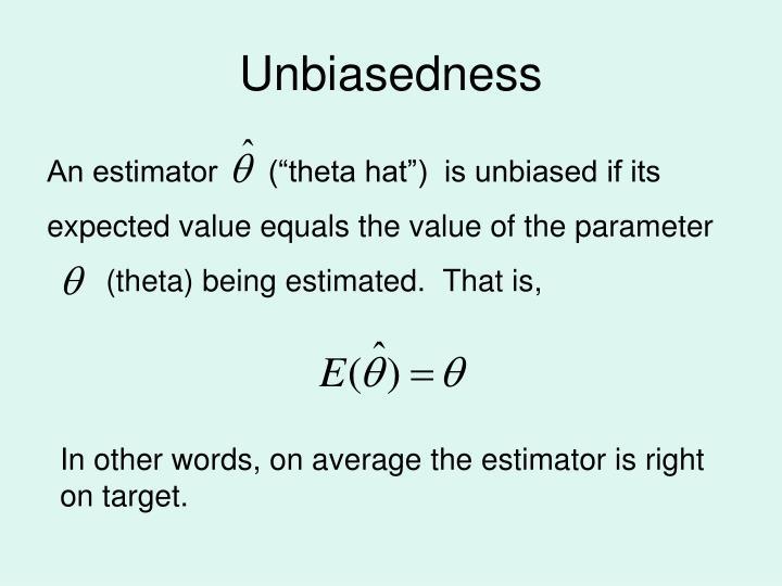Unbiasedness
