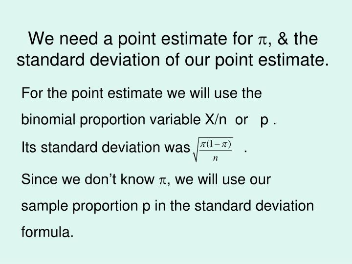 We need a point estimate for
