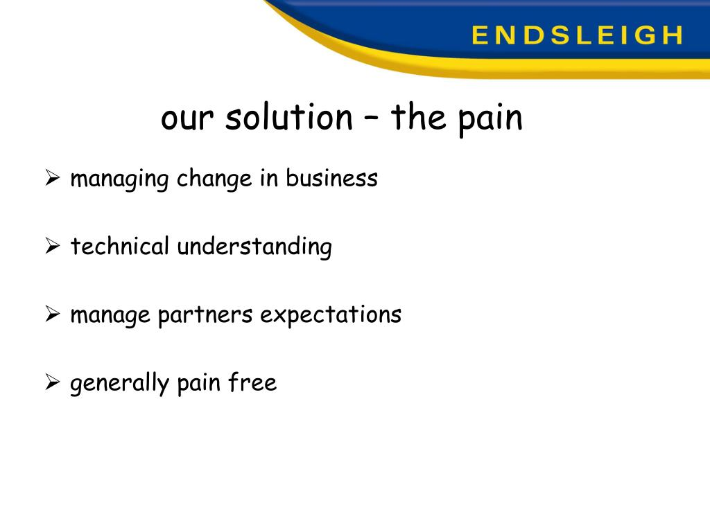 our solution – the pain