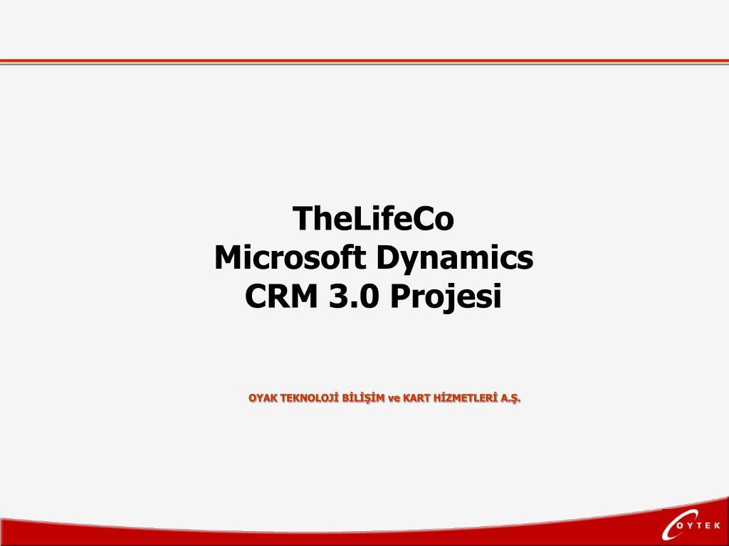 thelifeco microsoft dynamics crm 3 0 projesi