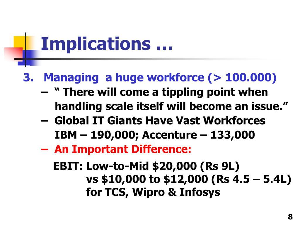 3.   Managing  a huge workforce (> 100.000)