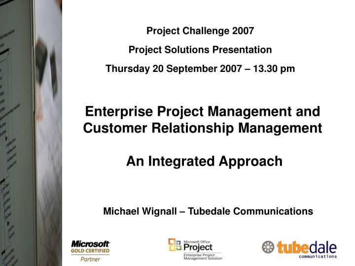 Enterprise project management and customer relationship management an integrated approach