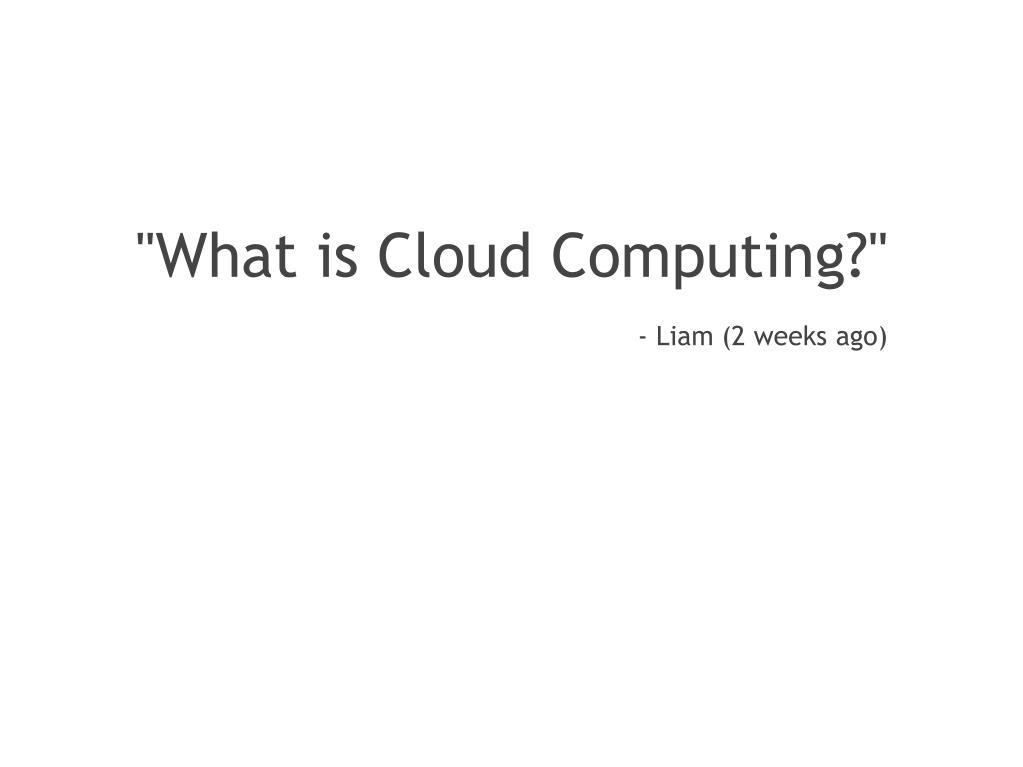 """What is Cloud Computing?"""