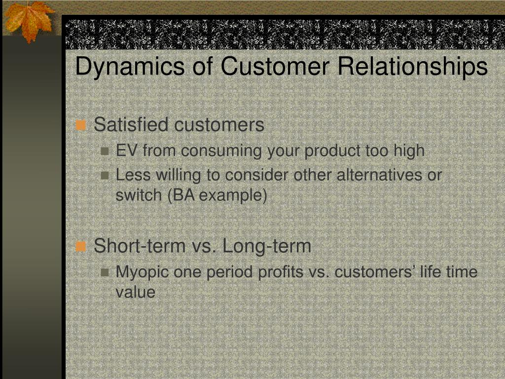 Dynamics of Customer Relationships