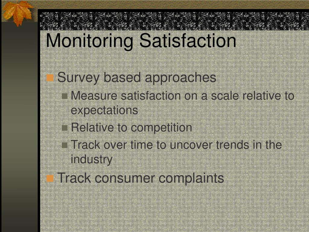 Monitoring Satisfaction