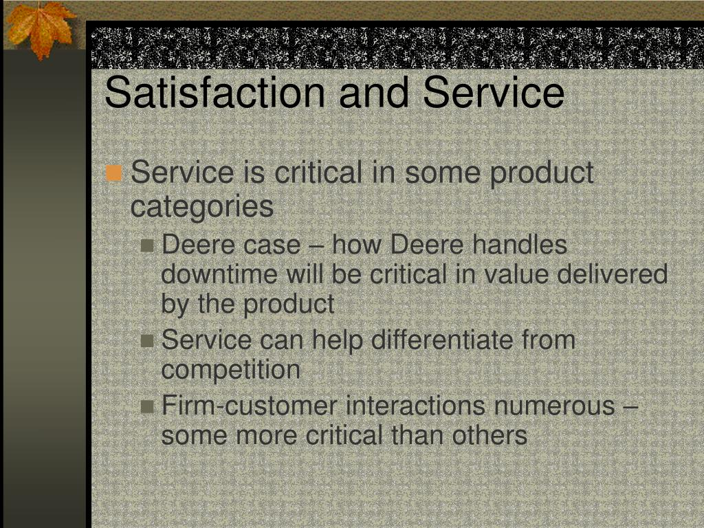 Satisfaction and Service