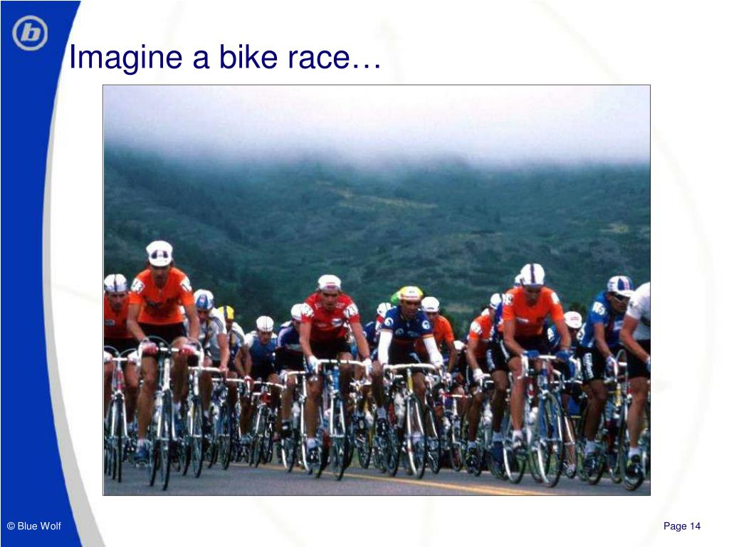 Imagine a bike race…