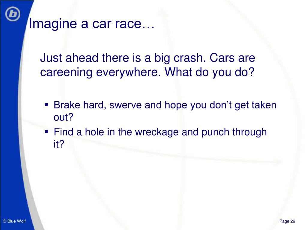Imagine a car race…