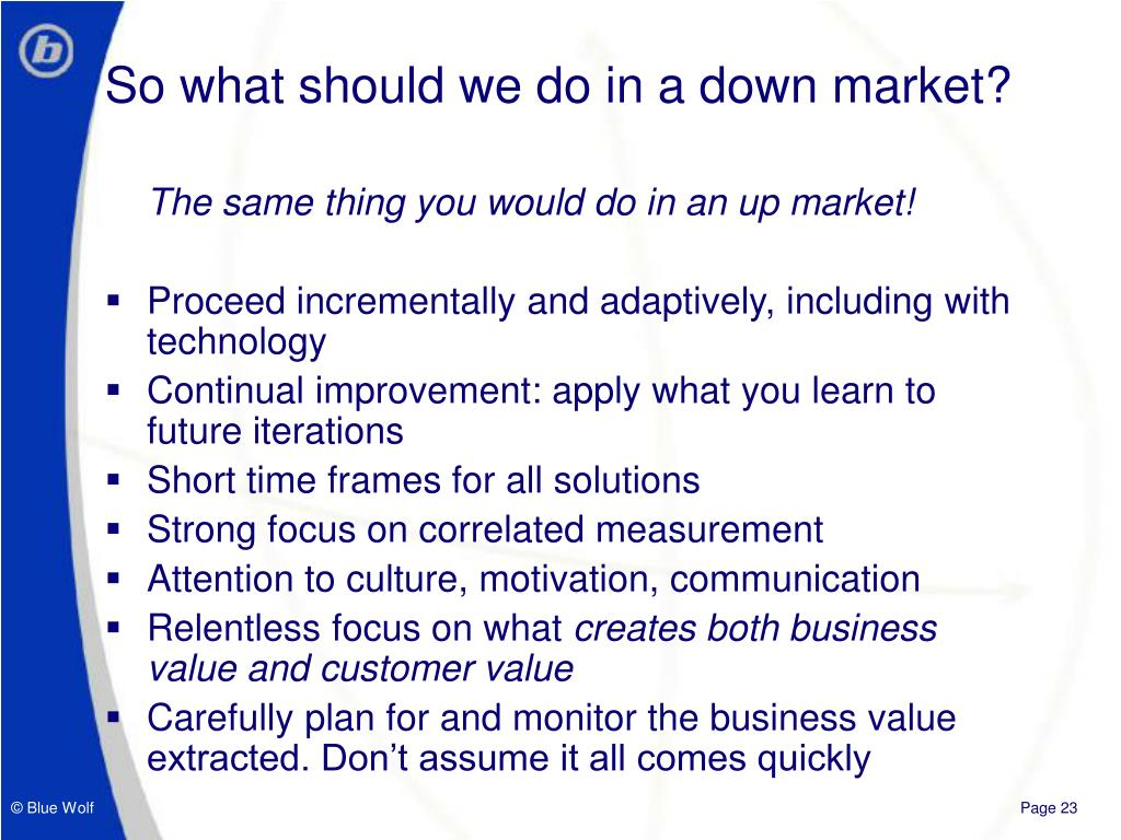 So what should we do in a down market?