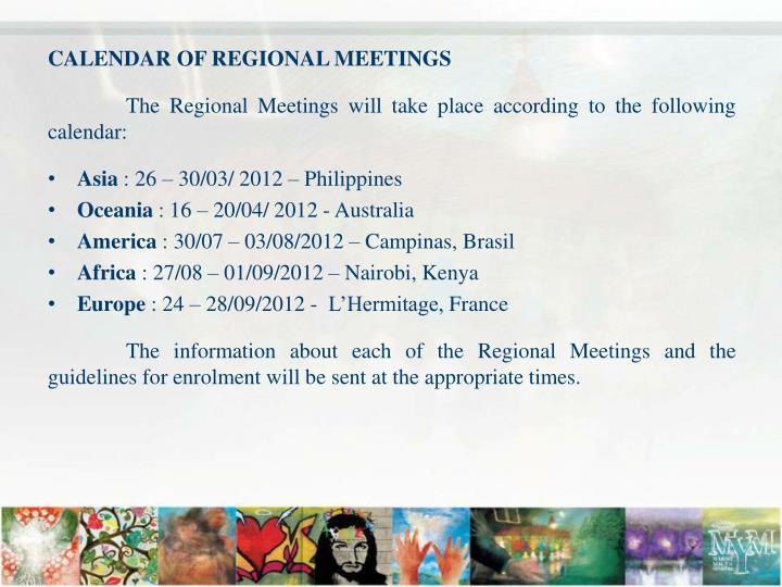 CALENDAR OF REGIONAL MEETINGS