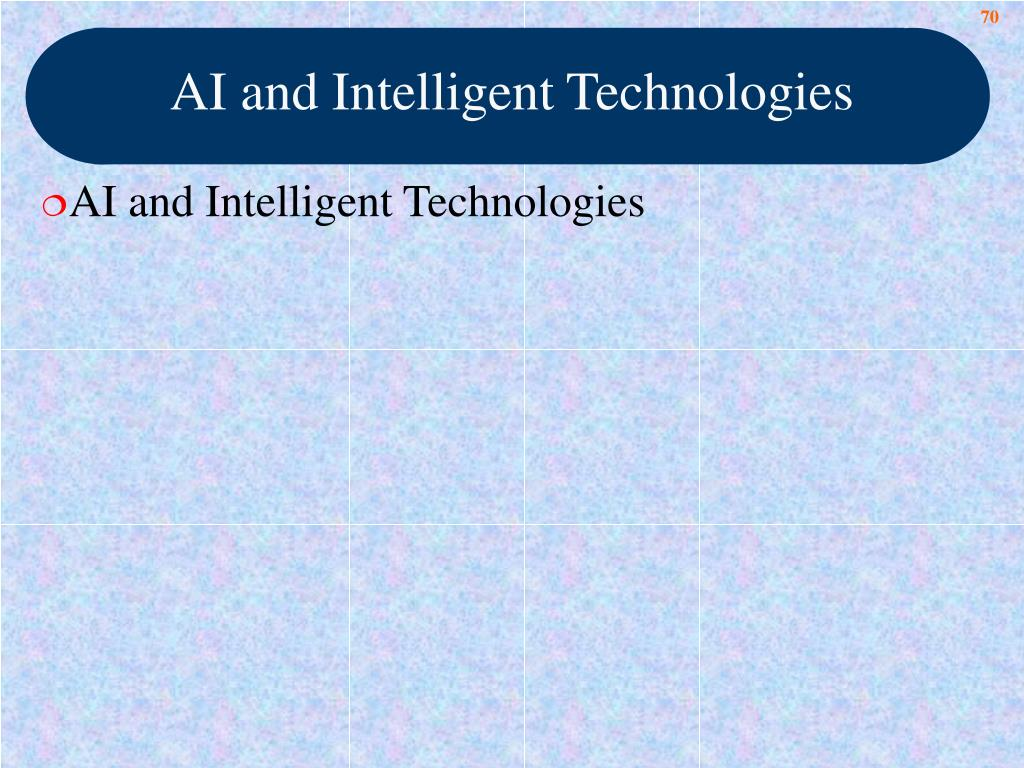 AI and Intelligent Technologies