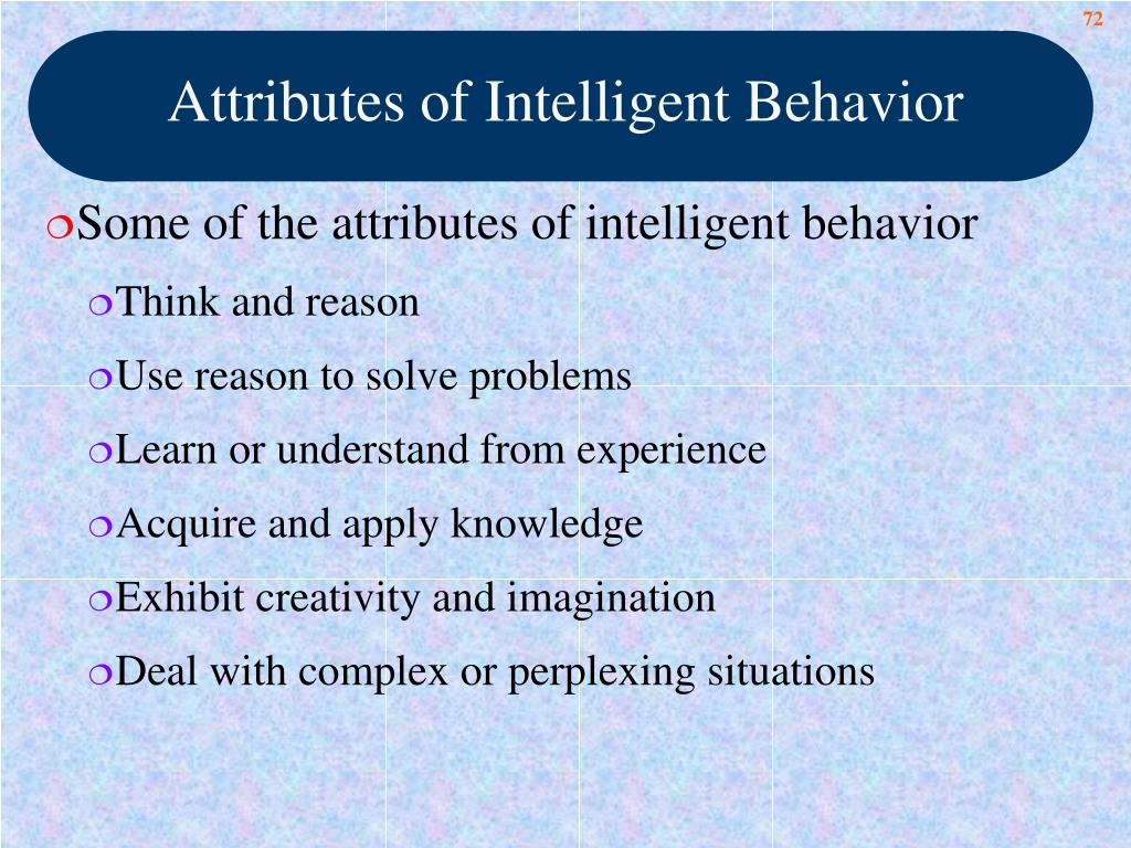 Attributes of Intelligent Behavior