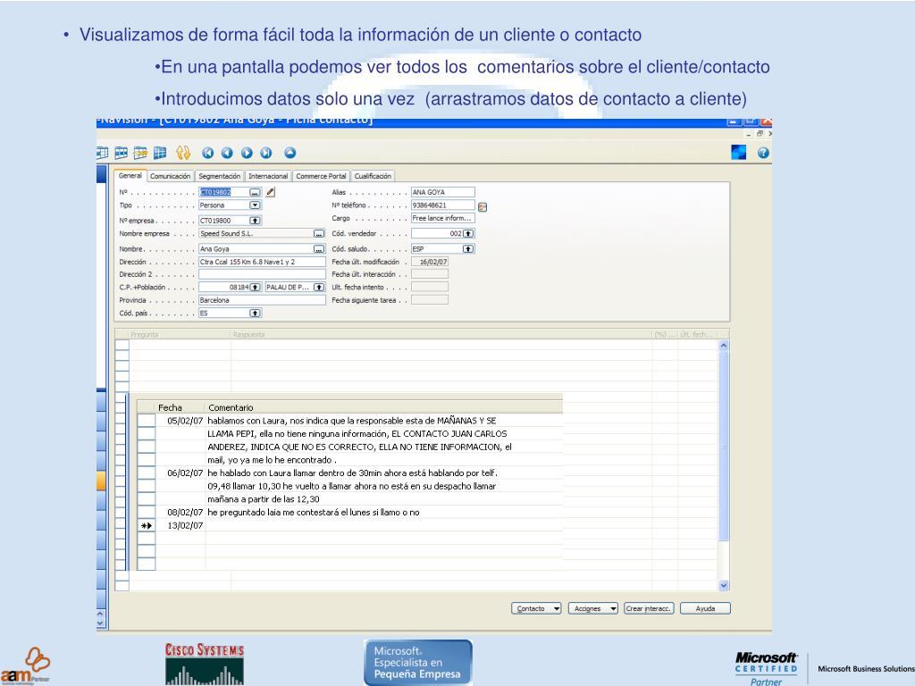 • Visualizamos de forma fácil toda la información de un cliente o contacto