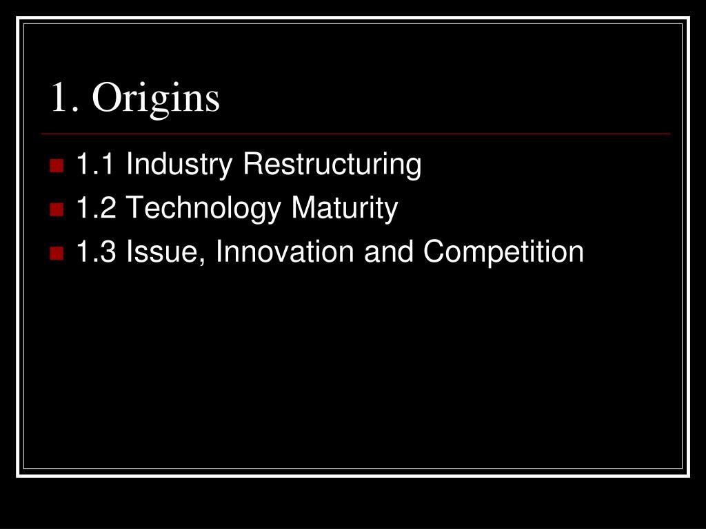 1. Origins