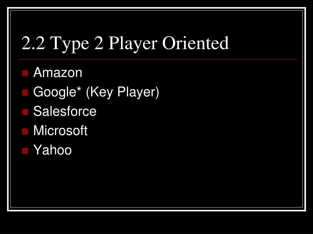 2.2 Type 2 Player Oriented