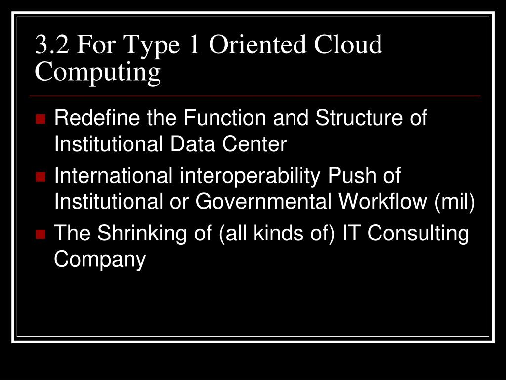 3.2 For Type 1 Oriented Cloud Computing