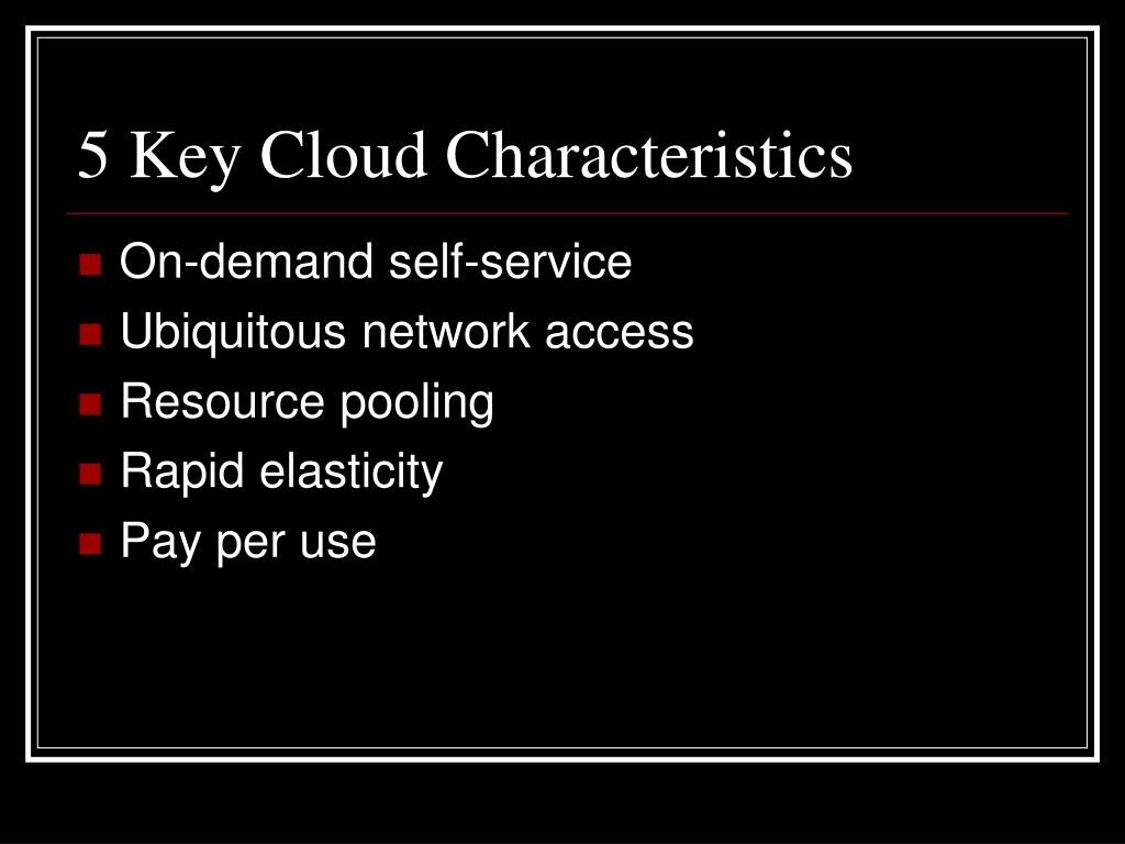 5 Key Cloud Characteristics