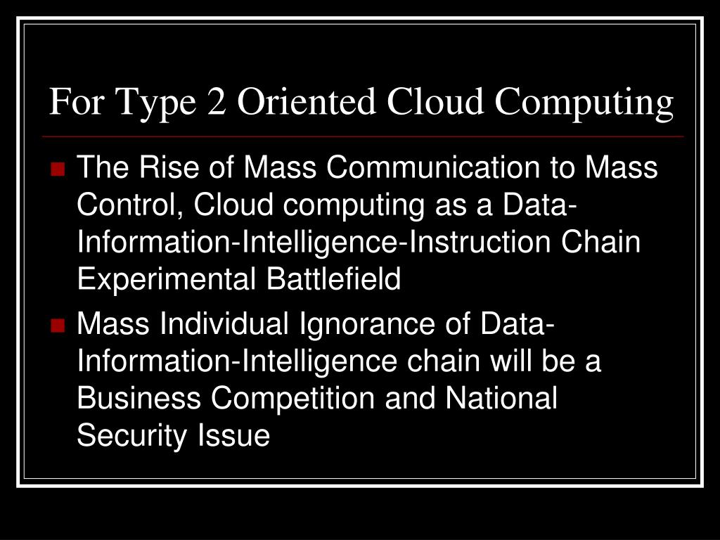 For Type 2 Oriented Cloud Computing