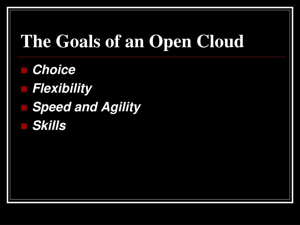 The Goals of an Open Cloud
