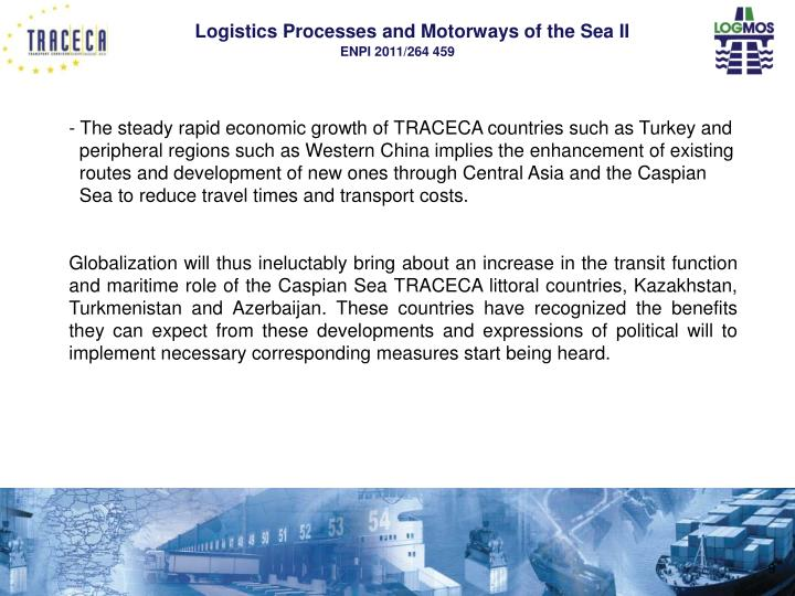 The steady rapid economic growth of TRACECA countries such as Turkey and