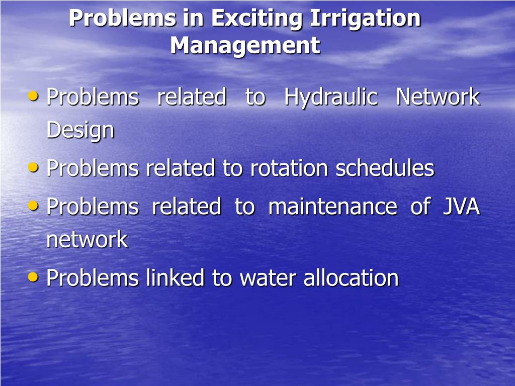 Problems in Exciting Irrigation Management