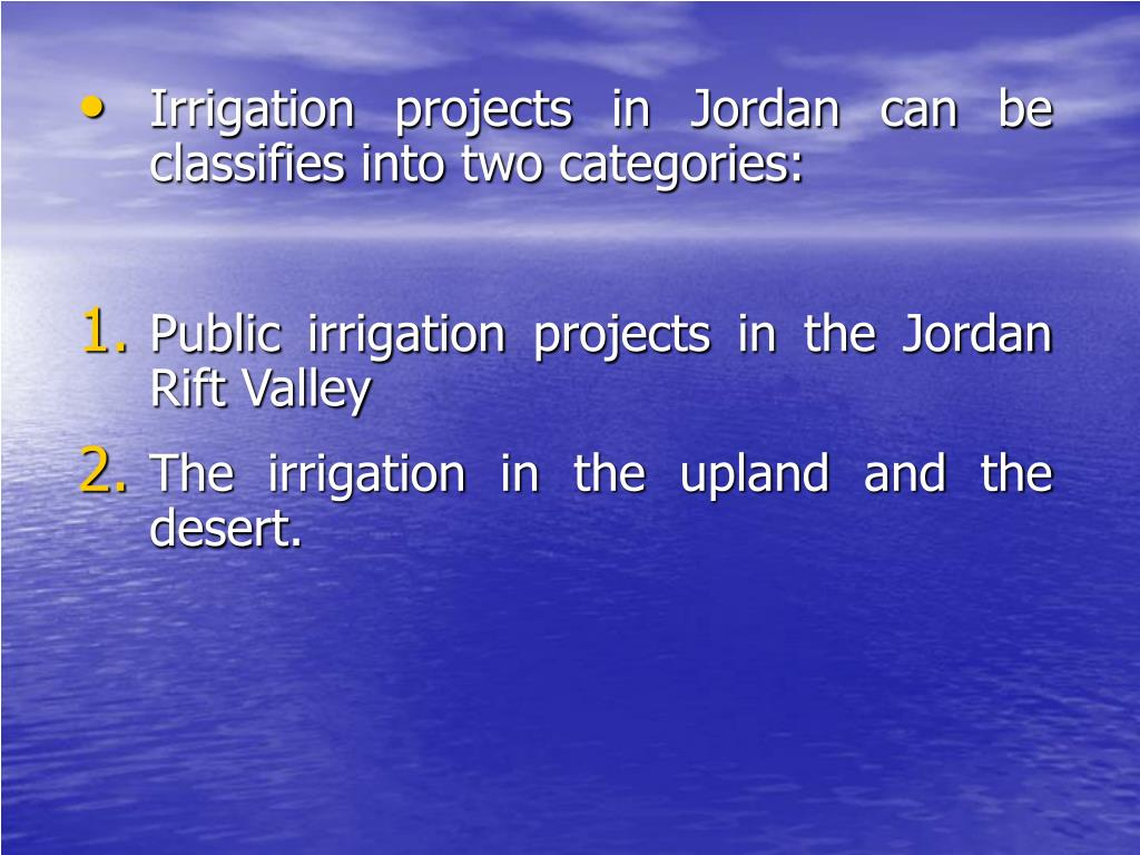 Irrigation projects in Jordan can be classifies into two categories: