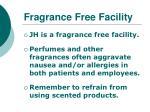 fragrance free facility