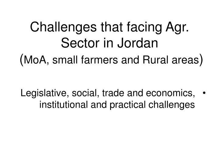 Challenges that facing agr sector in jordan moa small farmers and rural areas