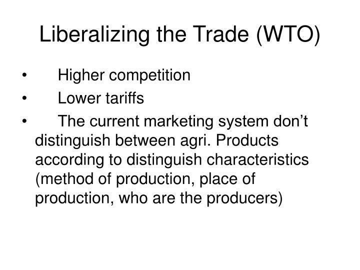 Liberalizing the trade wto