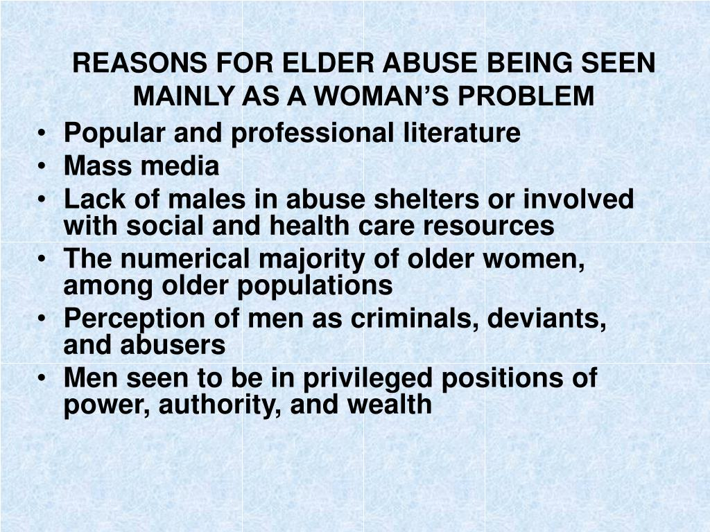 REASONS FOR ELDER ABUSE BEING SEEN MAINLY AS A WOMAN'S PROBLEM