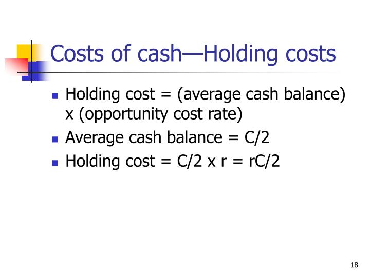Costs of cash—Holding costs