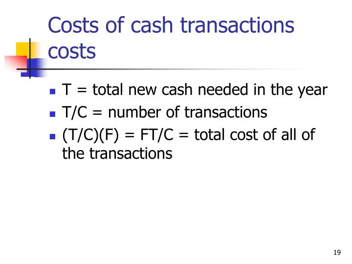 Costs of cash transactions costs