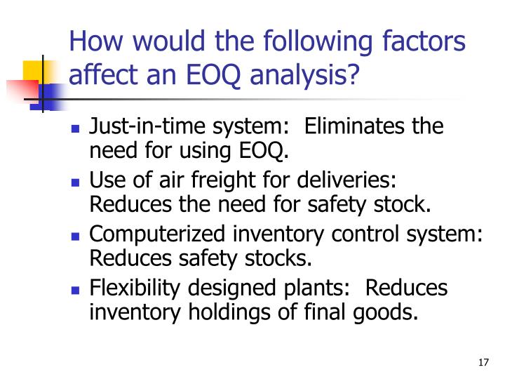 How would the following factors affect an EOQ analysis?