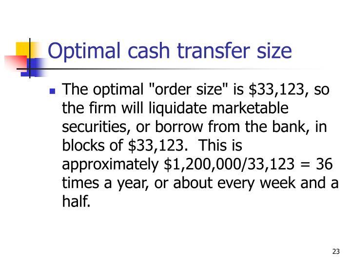 Optimal cash transfer size