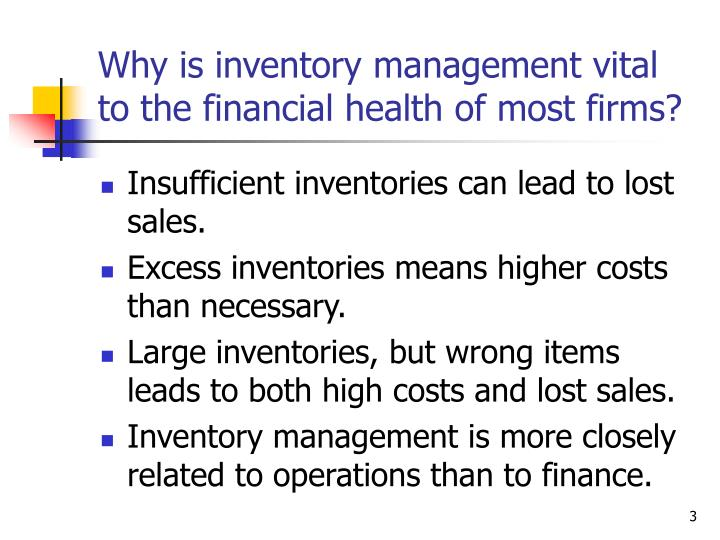 Why is inventory management vital to the financial health of most firms
