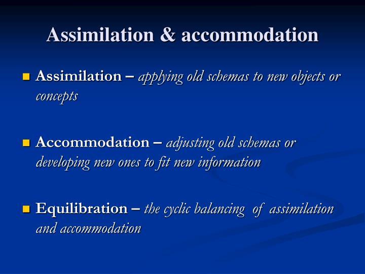 Assimilation & accommodation