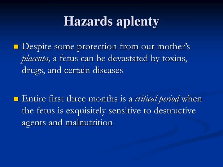 Hazards aplenty