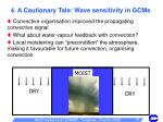 4 a cautionary tale wave sensitivity in gcms
