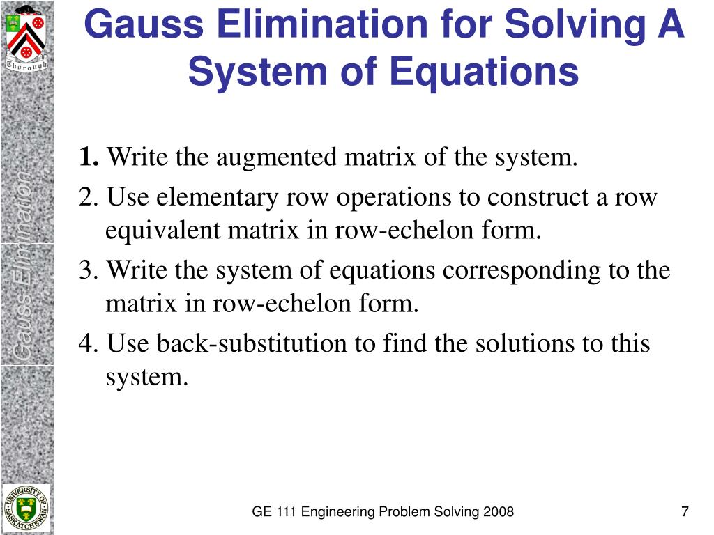 Gauss Elimination for Solving A System of Equations