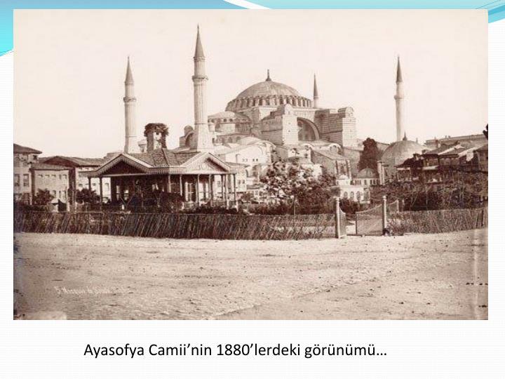 Ayasofya Camii'nin 1880'lerdeki