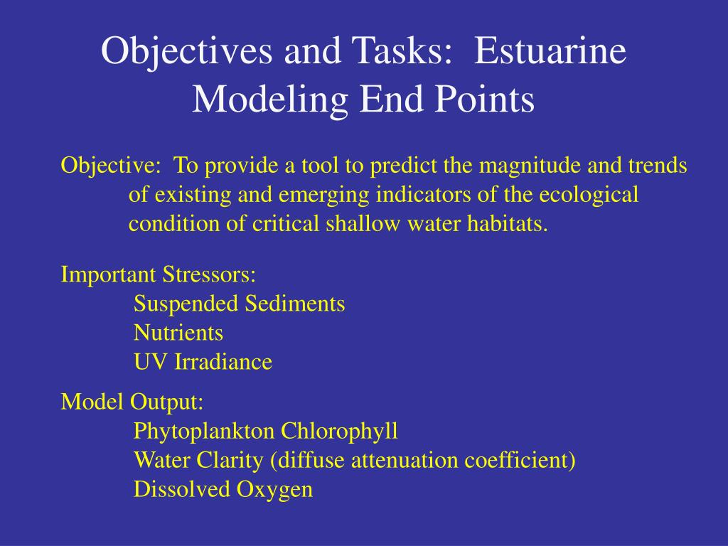 Objectives and Tasks:  Estuarine Modeling End Points