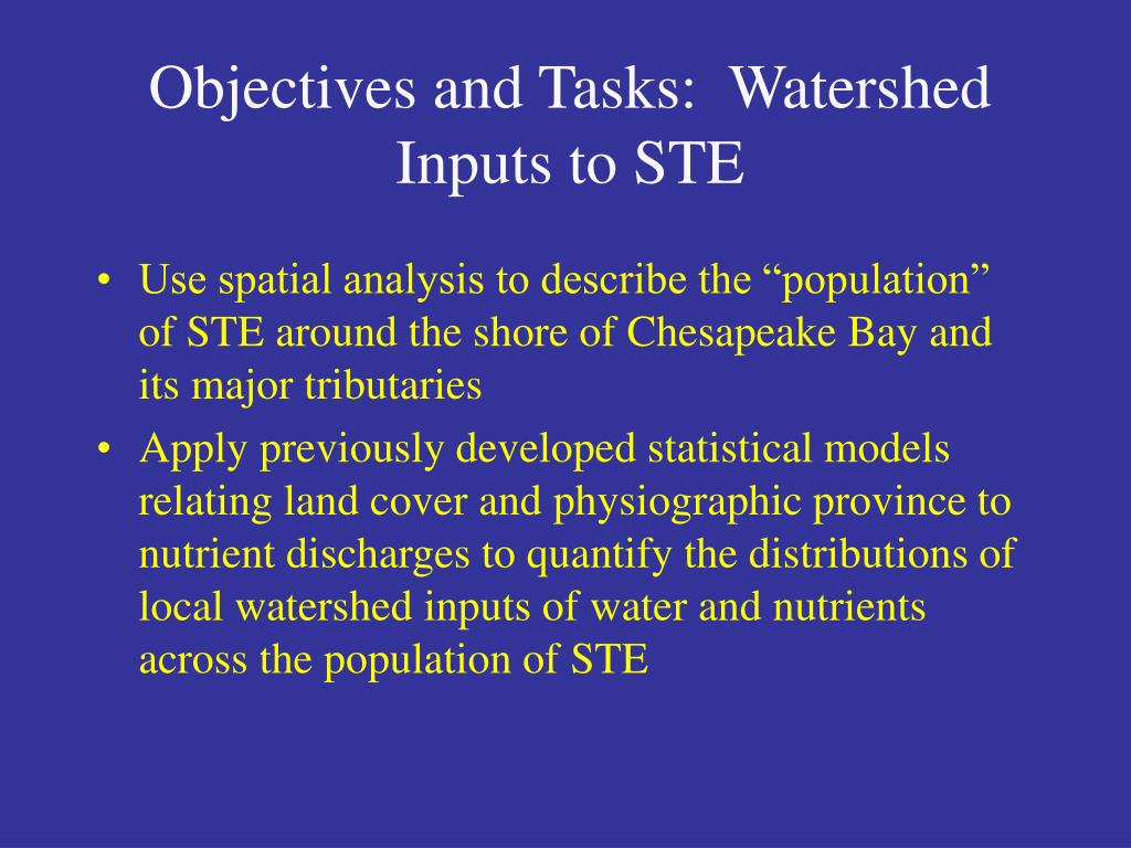 Objectives and Tasks:  Watershed Inputs to STE