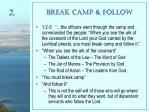 break camp follow