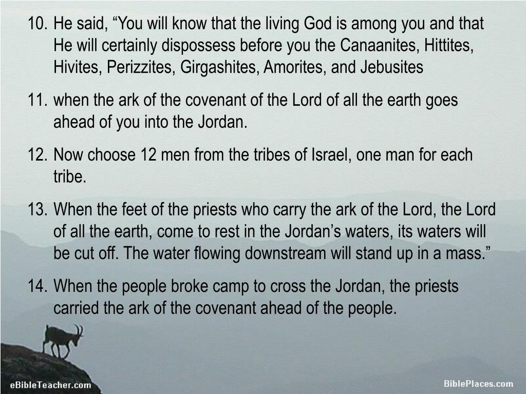 """He said, """"You will know that the living God is among you and that He will certainly dispossess before you the Canaanites, Hittites, Hivites, Perizzites, Girgashites, Amorites, and Jebusites"""