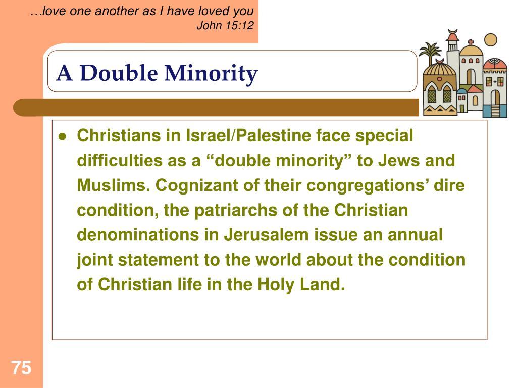 A Double Minority