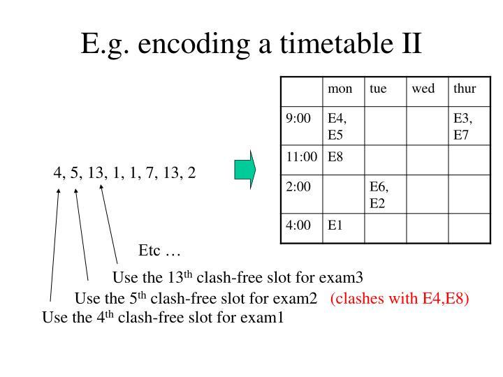 E.g. encoding a timetable II