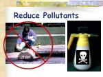 reduce pollutants