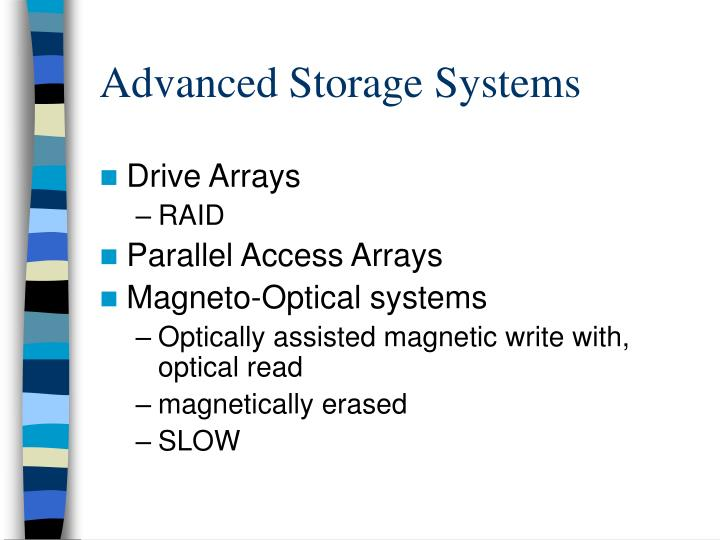 Advanced Storage Systems