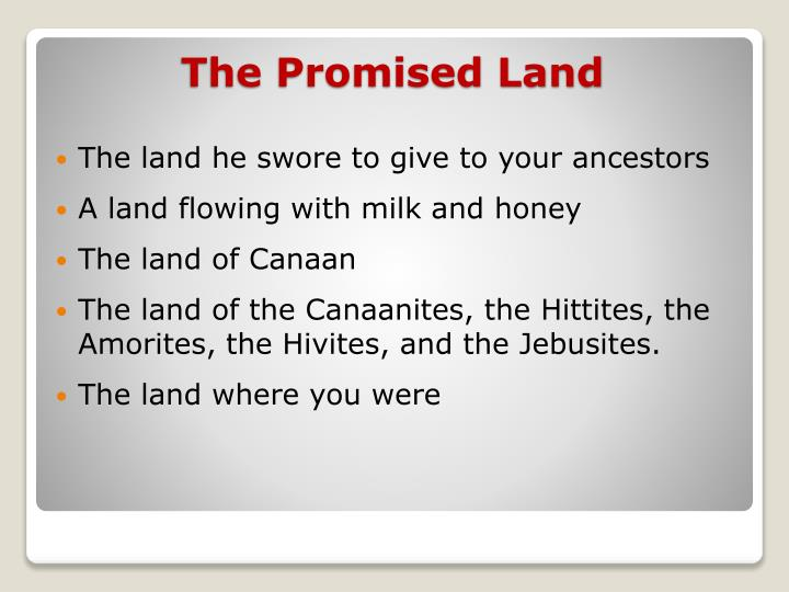 The land he swore to give to your ancestors