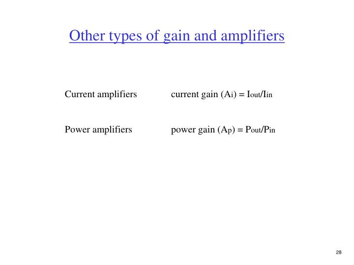 Other types of gain and amplifiers